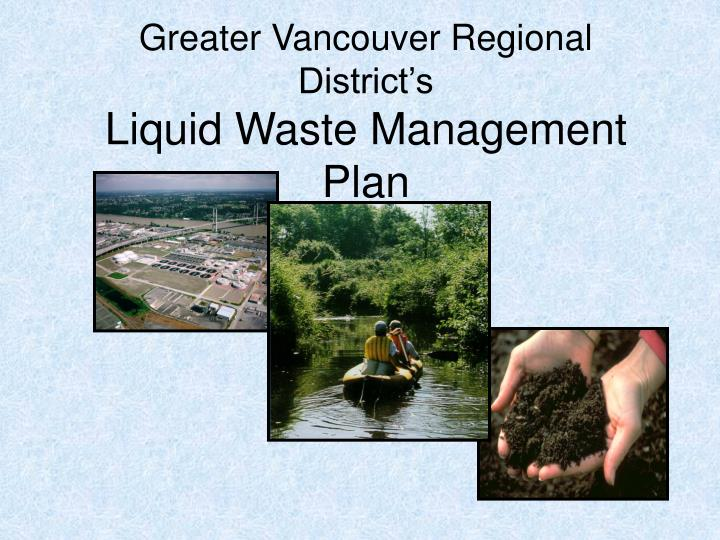 Greater vancouver regional district s liquid waste management plan