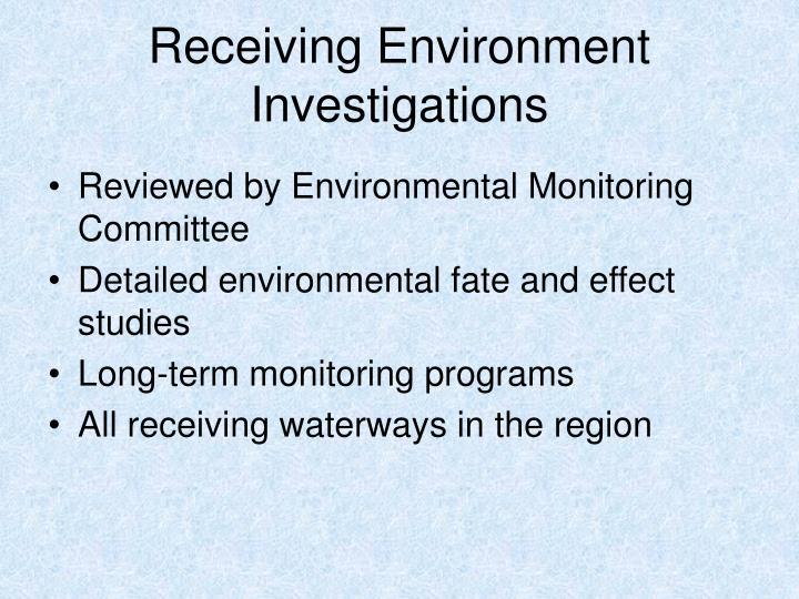 Receiving Environment Investigations
