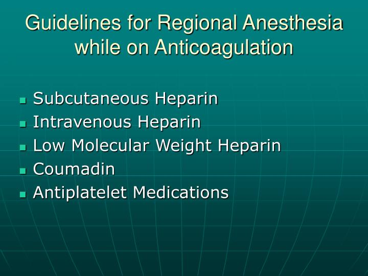 Guidelines for Regional Anesthesia while on Anticoagulation