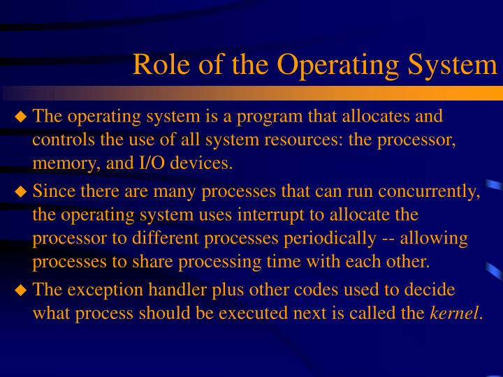 Role of the Operating System