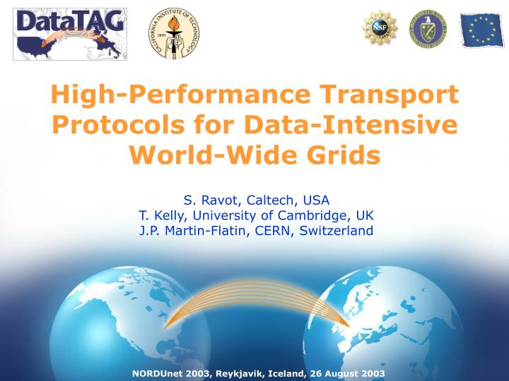 High performance transport protocols for data intensive world wide grids