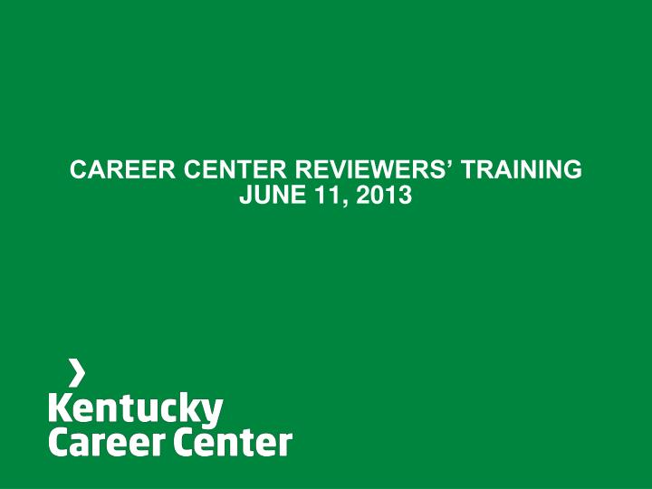 CAREER CENTER REVIEWERS' TRAINING