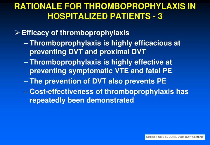 RATIONALE FOR THROMBOPROPHYLAXIS IN HOSPITALIZED PATIENTS - 3