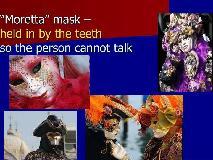 """""""Moretta"""" mask –"""