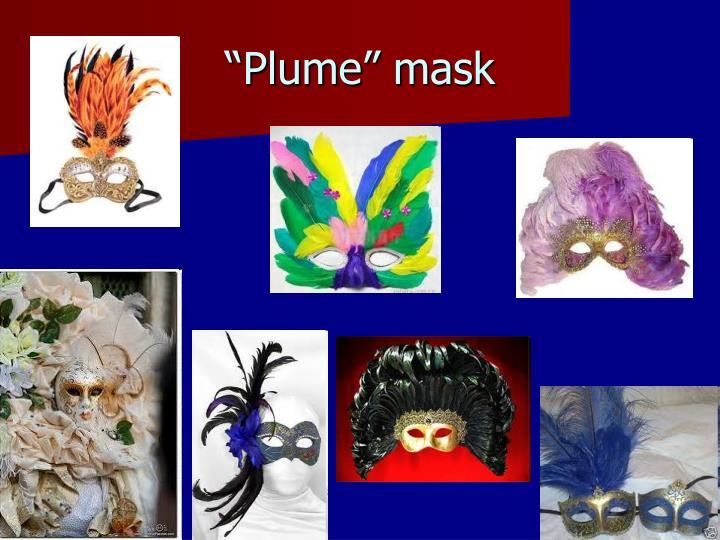 """Plume"" mask"