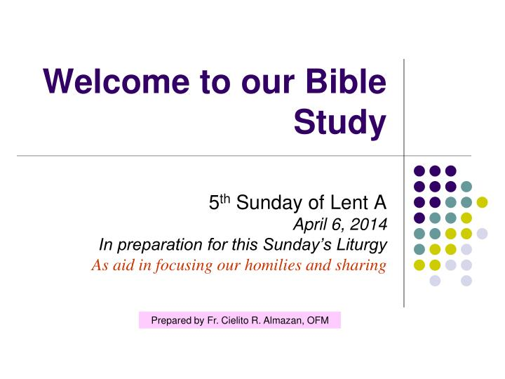 welcome to our bible study n.