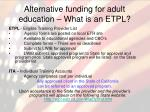 alternative funding for adult education what is an etpl