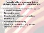 focus of workforce system and delivery strategies should be on the regional economy