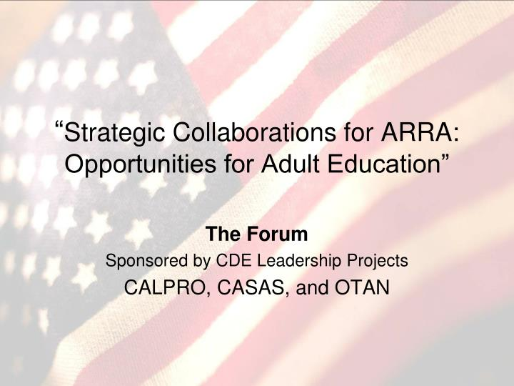 strategic collaborations for arra opportunities for adult education