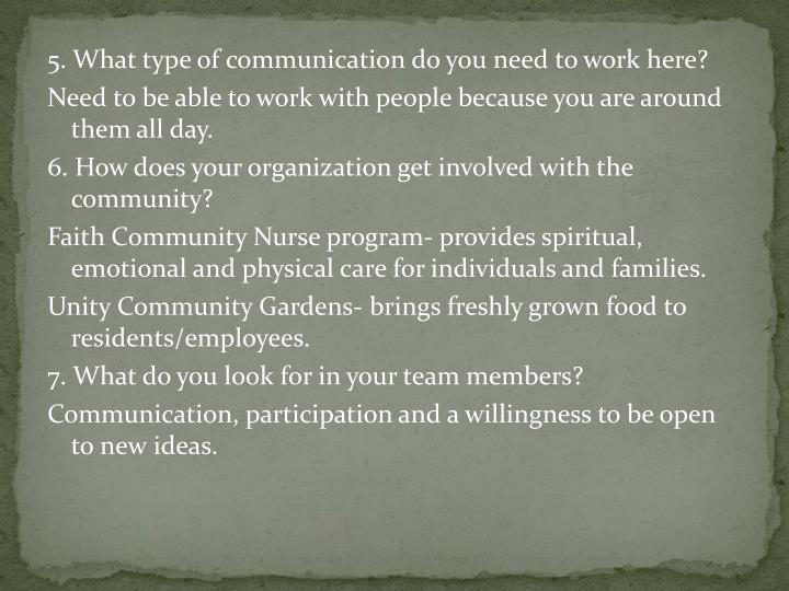 5. What type of communication do you need to work here?