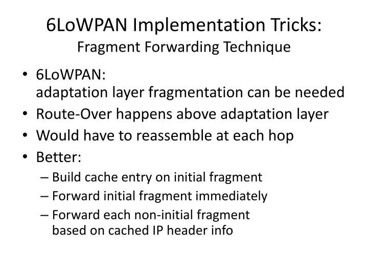6LoWPAN Implementation Tricks: