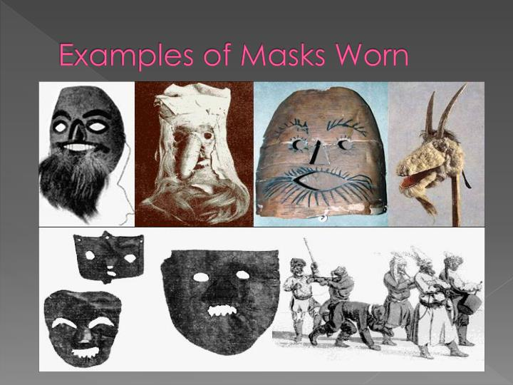 Examples of Masks Worn