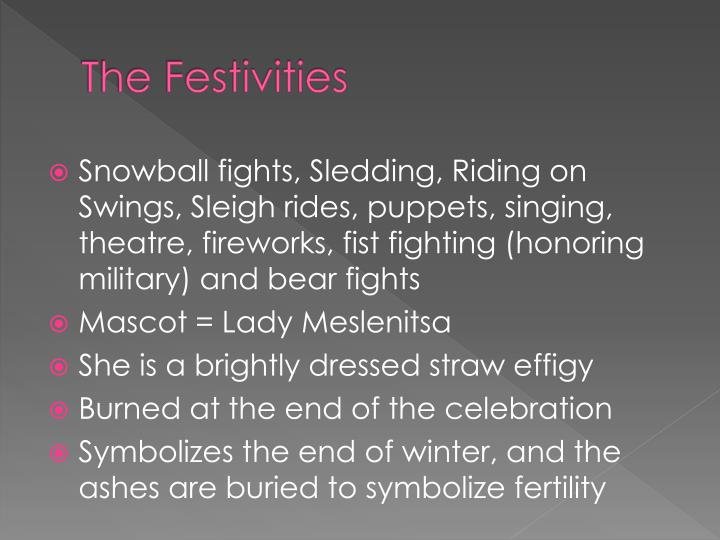The Festivities