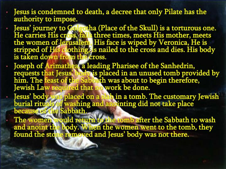 Jesus is condemned to death, a decree that only Pilate has the authority to impose.