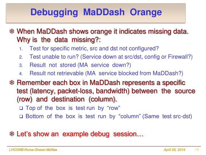 Debugging  MaDDash  Orange