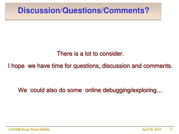 Discussion/Questions/Comments?