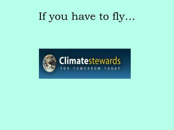 If you have to fly…