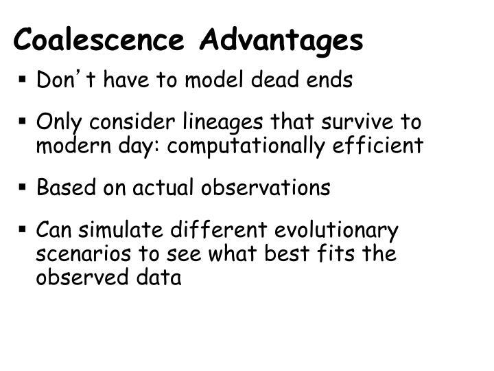 Coalescence Advantages