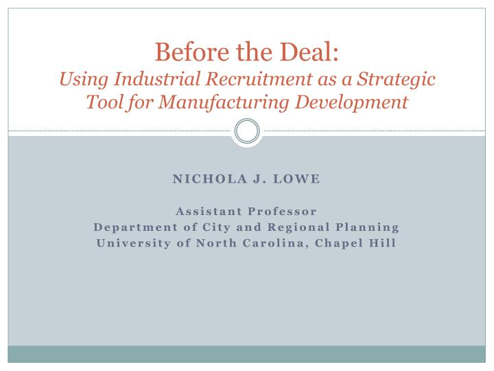 before the deal using industrial recruitment as a strategic tool for manufacturing development
