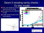 geant 3 recoding sanity checks cu disc model