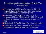 possible experimental tests at slac esa christian clarke