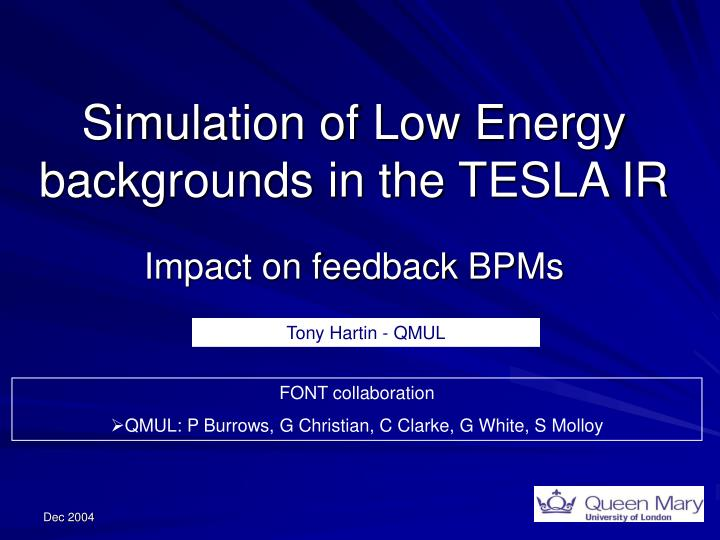simulation of low energy backgrounds in the tesla ir