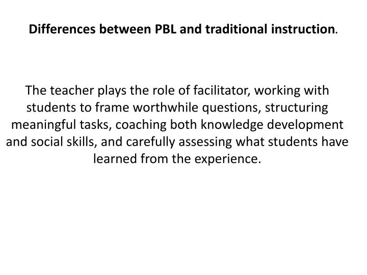 Differences between PBL and traditional instruction