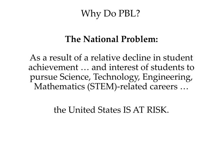 Why Do PBL?