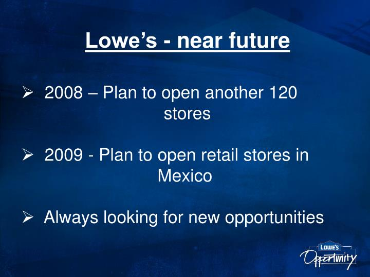 Lowe's - near future