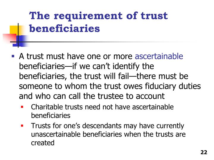 The requirement of trust beneficiaries