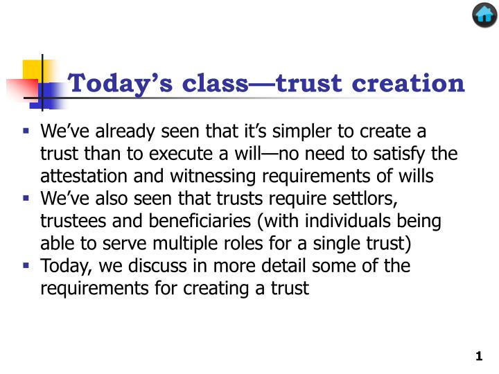 Today s class trust creation