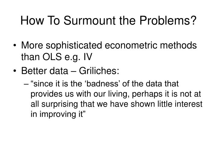 How To Surmount the Problems?