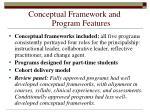 conceptual framework and program features