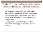 finding 3 little qualitative distinction in fully conditionally approved programs
