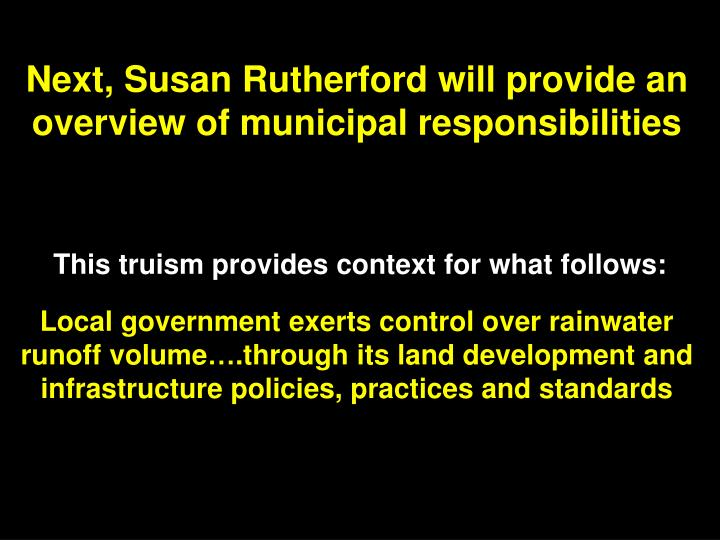 Next susan rutherford will provide an overview of municipal responsibilities