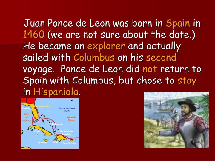 Juan Ponce de Leon was born in