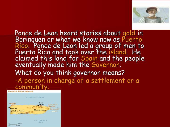 Ponce de Leon heard stories about