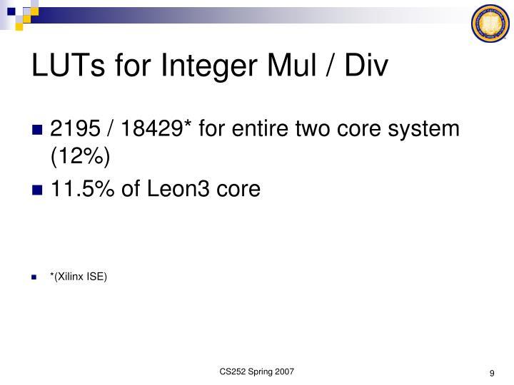 LUTs for Integer Mul / Div