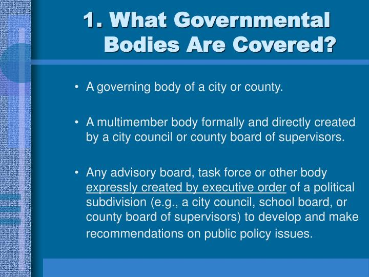 1 what governmental bodies are covered