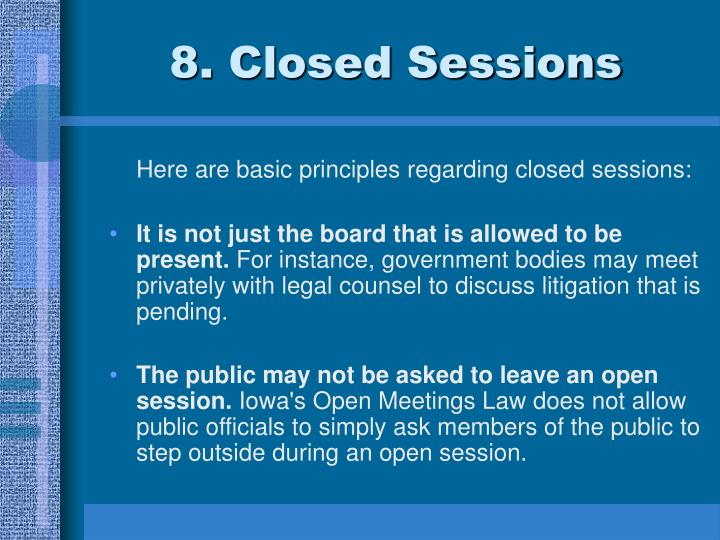 8. Closed Sessions