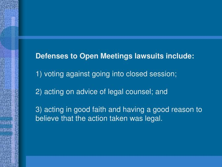 Defenses to Open Meetings lawsuits include: