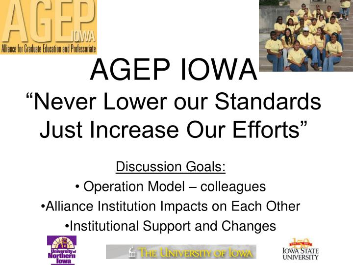 Agep iowa never lower our standards just increase our efforts