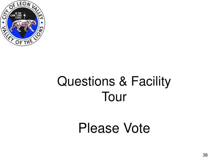 Questions & Facility Tour