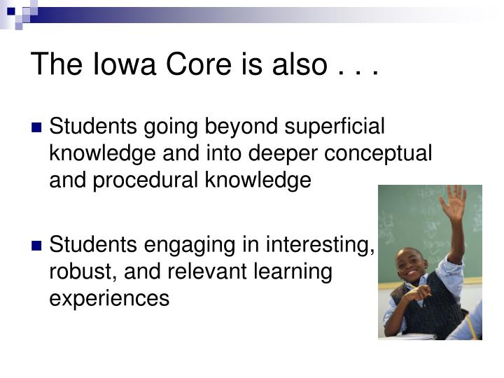 The Iowa Core is also . . .