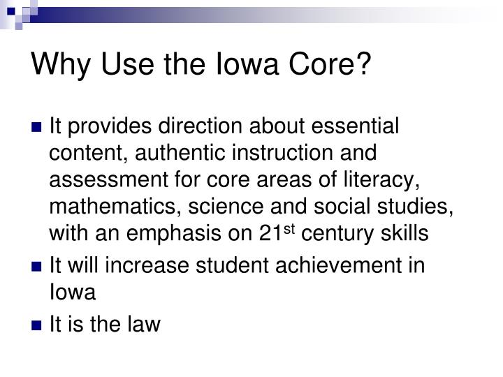 Why Use the Iowa Core?
