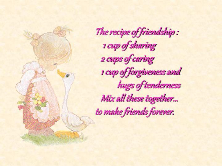 The recipe of friendship :