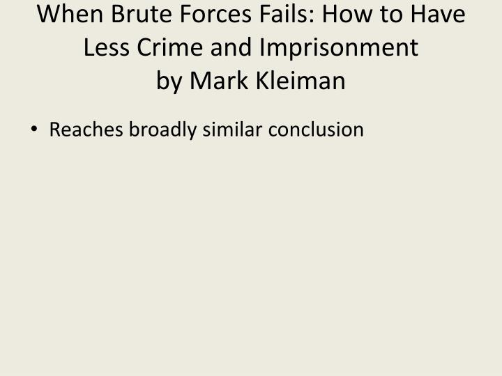 When Brute Forces Fails: How to Have Less Crime and Imprisonment