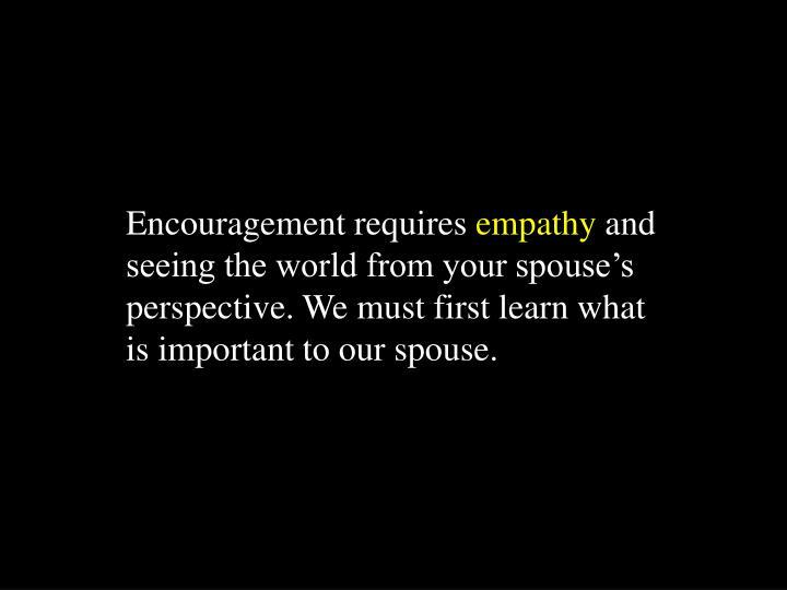 Encouragement requires