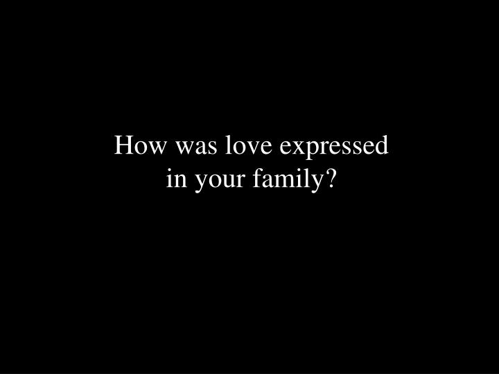 How was love expressed