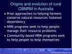origins and evolution of rural cbnrm in australia